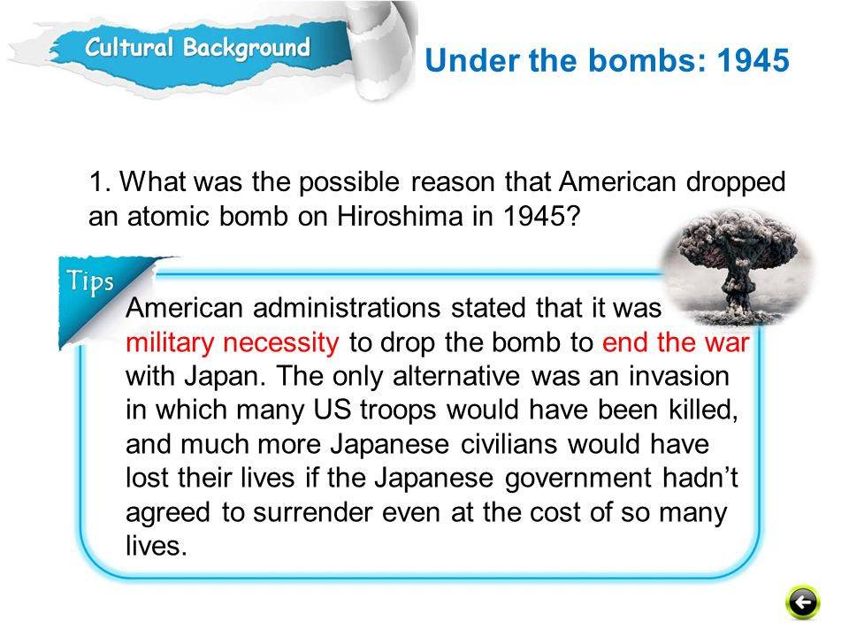 Under the bombs: 1945 1. What was the possible reason that American dropped an atomic bomb on Hiroshima in 1945