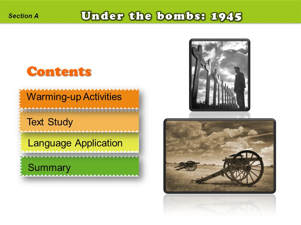 Contents Under the bombs: 1945 Warming-up Activities Text Study