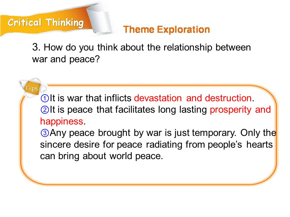 3. How do you think about the relationship between war and peace