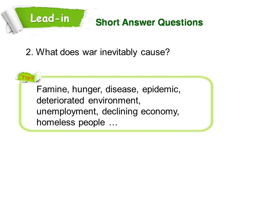 2. What does war inevitably cause