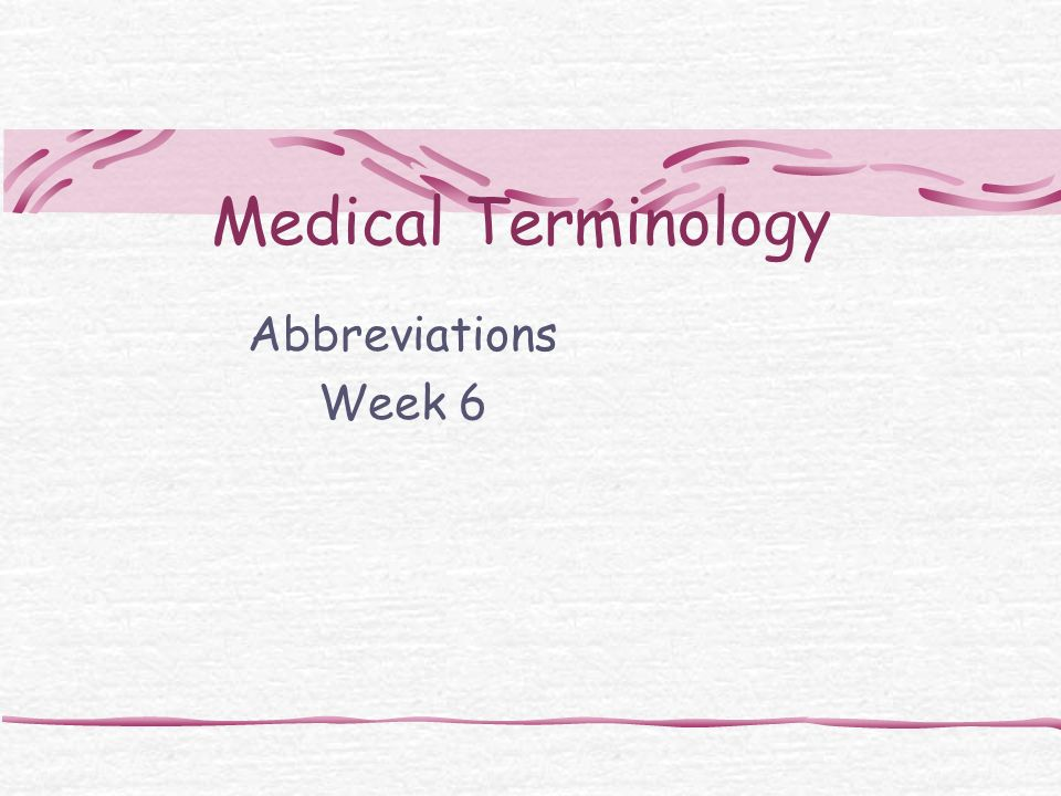 Medical Terminology Abbreviations Week Ppt Video Online Download