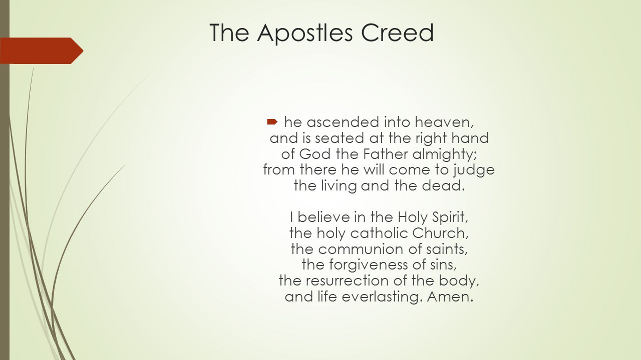 apostles creed 1 the apostles' creed i believe in god, the father almighty, creator of heaven and earth, and in jesus christ, his only son, our lord, who was conceived by the holy spirit,.