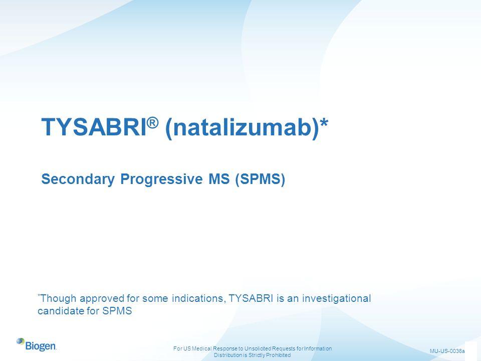 TYSABRI® (natalizumab)* Secondary Progressive MS (SPMS)