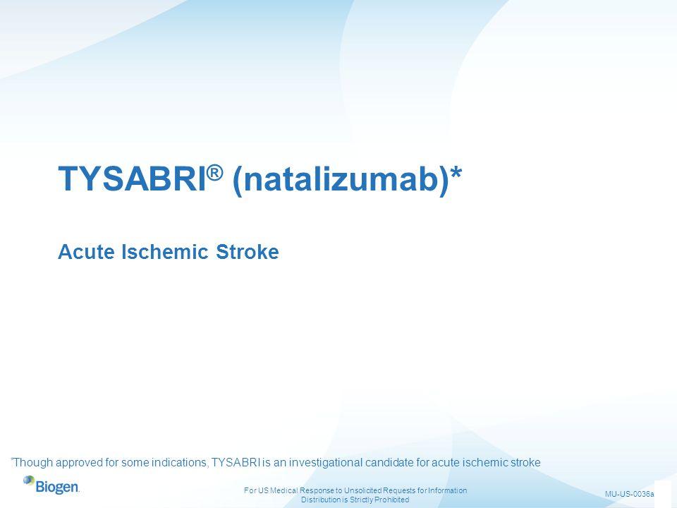 TYSABRI® (natalizumab)* Acute Ischemic Stroke