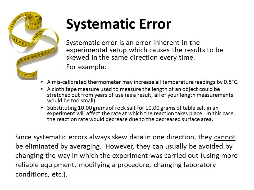 systematic error Systematic definition is - relating to or consisting of a system how to use systematic in a sentence relating to or consisting of a system presented or formulated as a coherent body of ideas or principles methodical in procedure or plan.