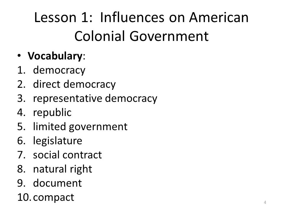 colonial democracy - democracy developed in colonial america from 1607, at the founding of jamestown, up to 1783, with the signing of the treaty of paris democracy is defined as a form .