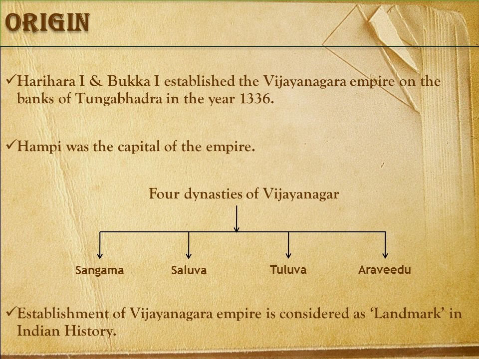 Origin Harihara I & Bukka I established the Vijayanagara empire on the banks of Tungabhadra in the year 1336.