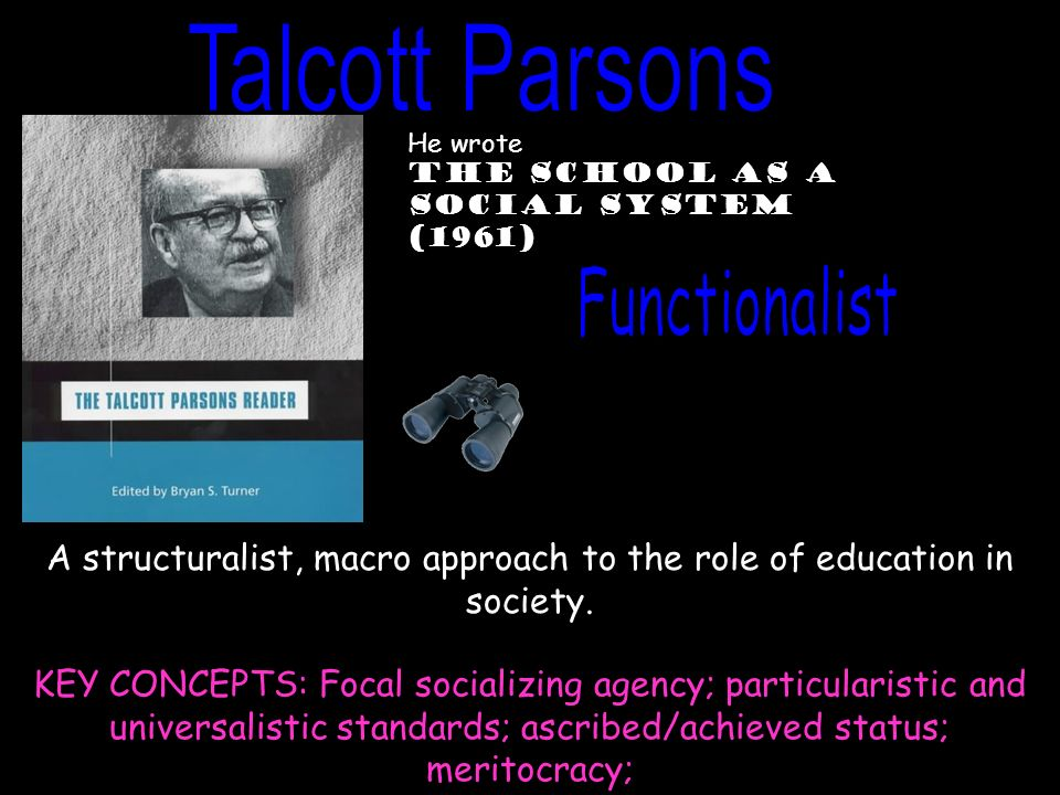 the concept of structural functionalism in talcott parsons grand theory Structural functionalism is the name for talcott parsons grand sociological theory within this theory parson described the sub-theory of stratification parson believed that stratification.
