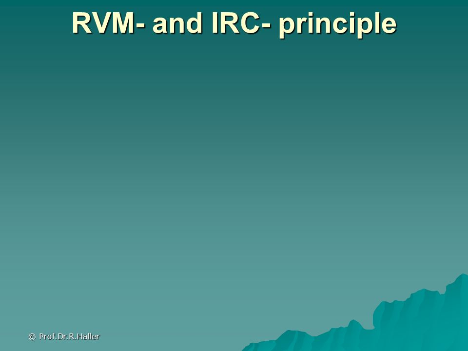 RVM- and IRC- principle