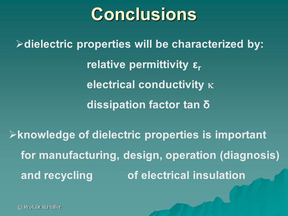 Conclusions dielectric properties will be characterized by: