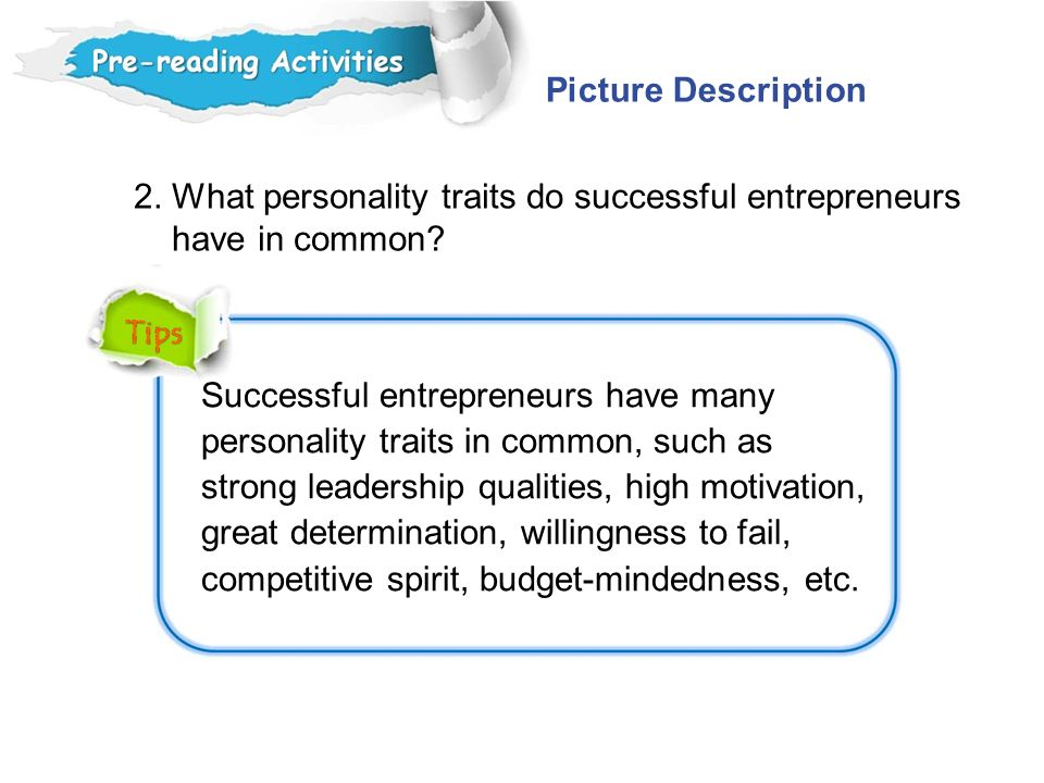 Picture Description 2. What personality traits do successful entrepreneurs. have in common