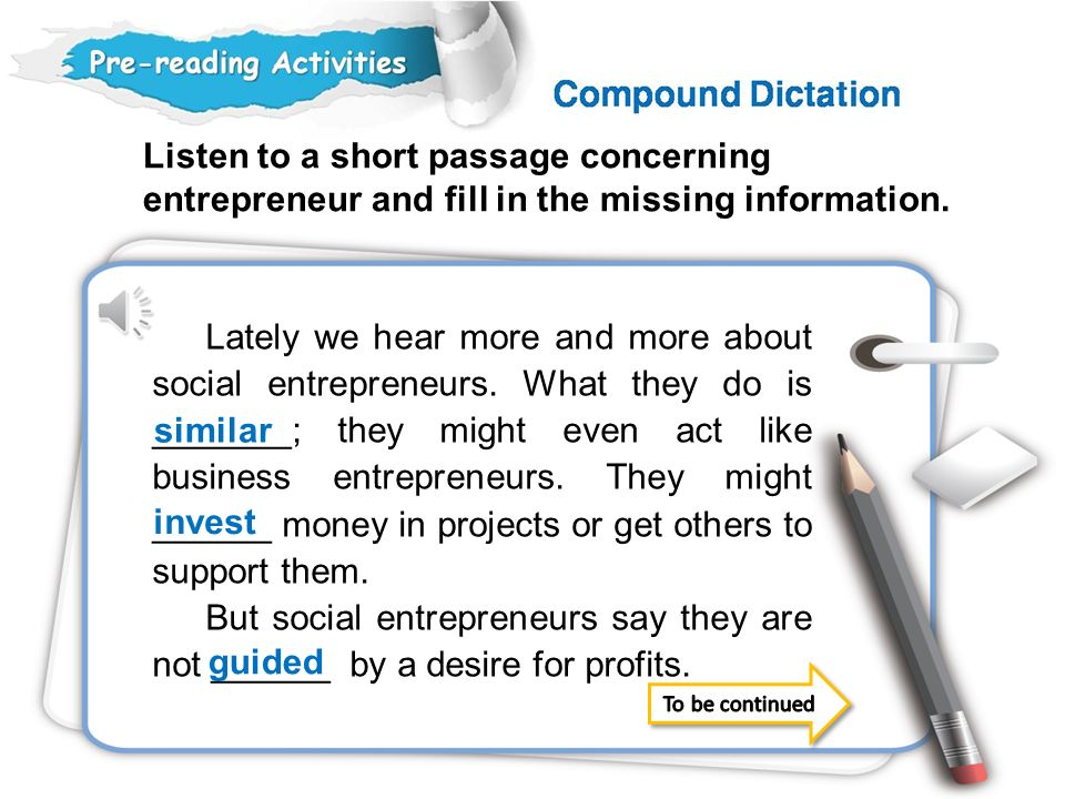 Listen to a short passage concerning entrepreneur and fill in the missing information.