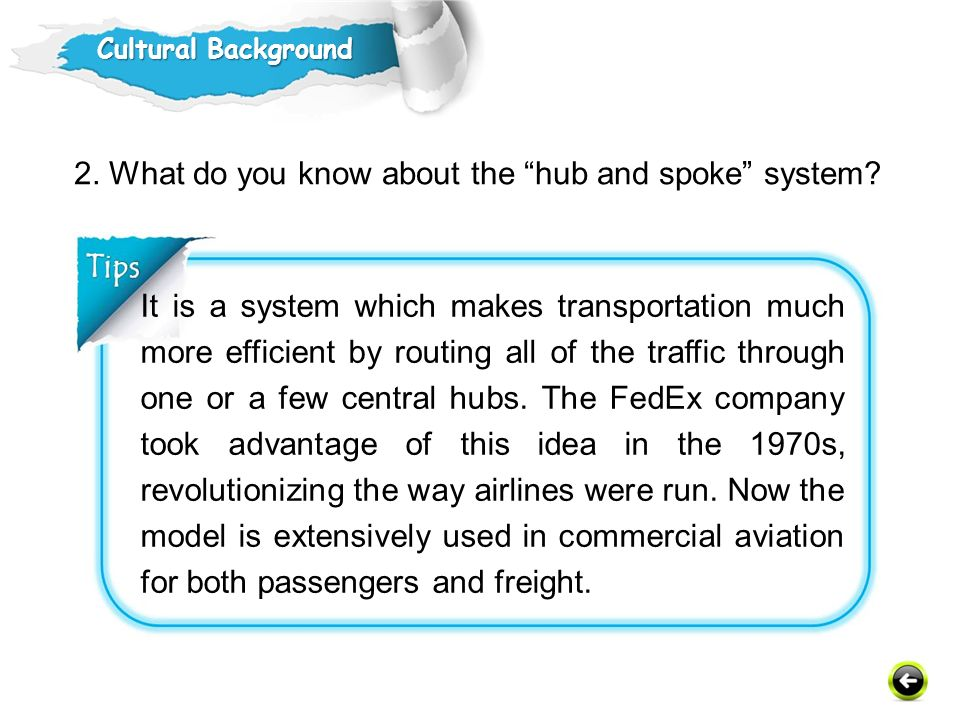 2. What do you know about the hub and spoke system