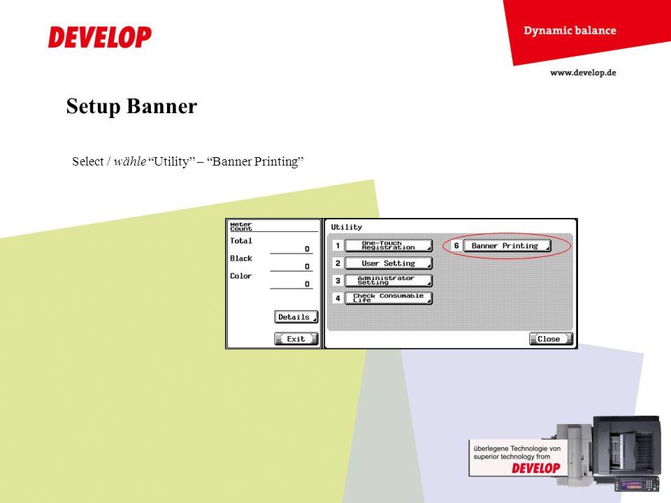 Setup Banner Select / wähle Utility – Banner Printing