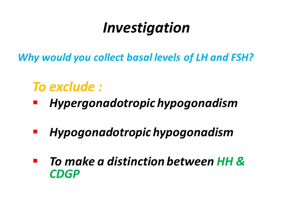 Investigation To exclude : Hypergonadotropic hypogonadism