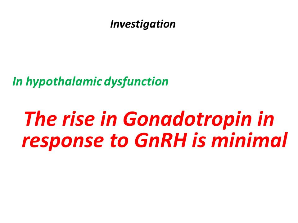 The rise in Gonadotropin in response to GnRH is minimal
