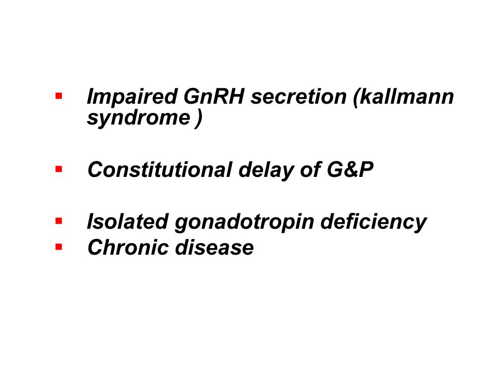 Impaired GnRH secretion (kallmann syndrome )