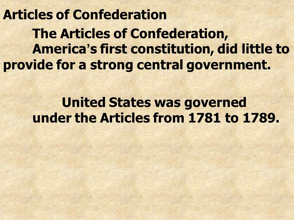 article confederation did not provide us effective governm The articles of confederation were the first governmental structure unifying the  13  lasted until march 4, 1789, when they were replaced by the us  constitution  would not willingly give money to financially support the national  government.