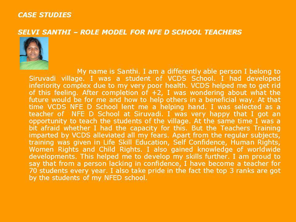 CASE STUDIES SELVI SANTHI – ROLE MODEL FOR NFE D SCHOOL TEACHERS.