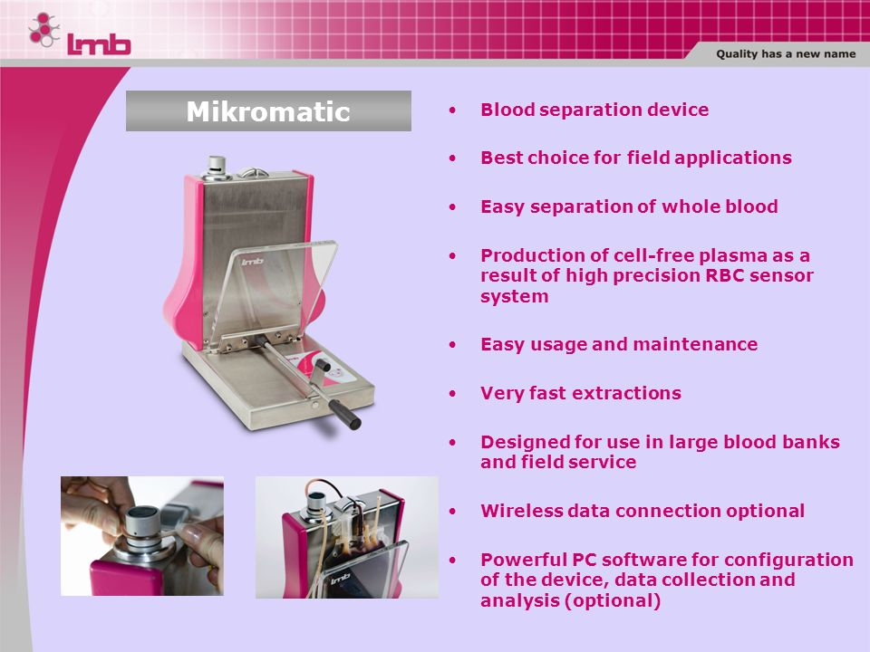 Mikromatic Blood separation device Best choice for field applications