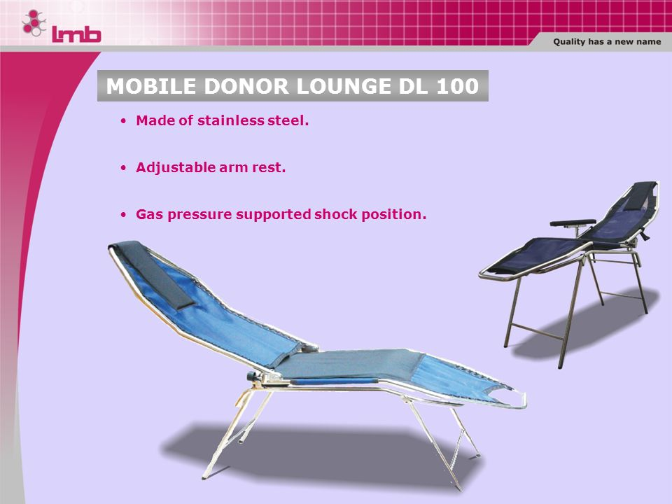 MOBILE DONOR LOUNGE DL 100 Made of stainless steel.