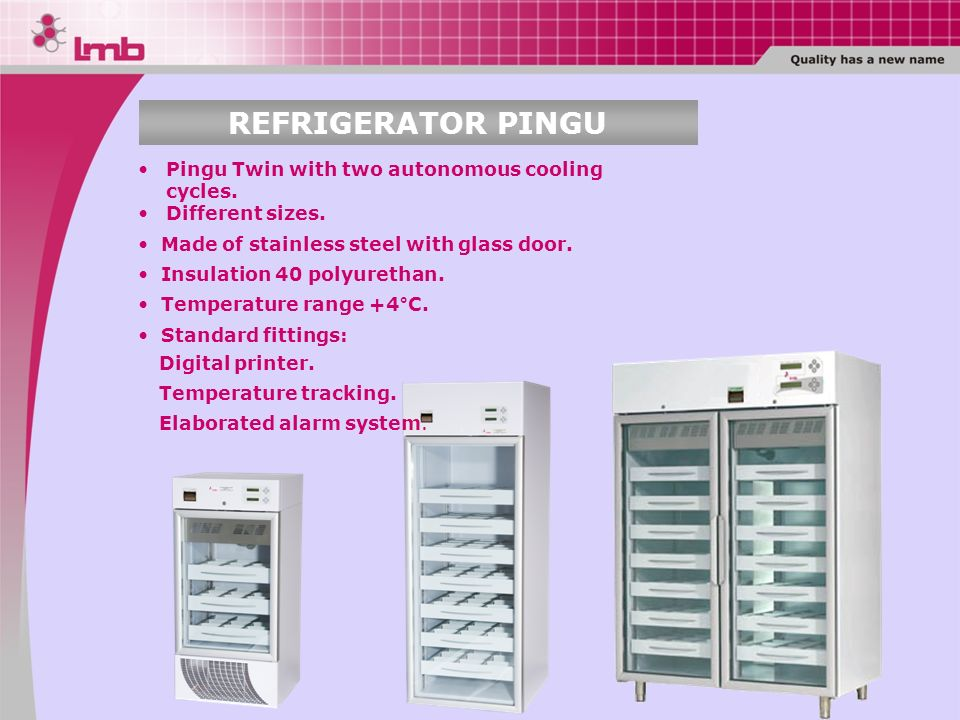 REFRIGERATOR PINGU Pingu Twin with two autonomous cooling cycles.