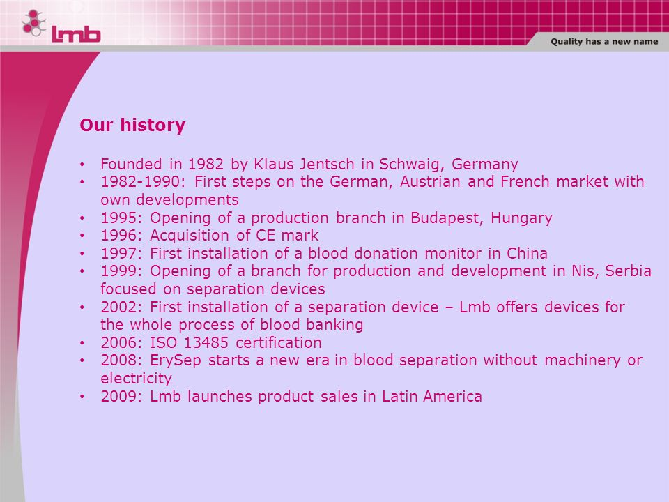Our history Founded in 1982 by Klaus Jentsch in Schwaig, Germany
