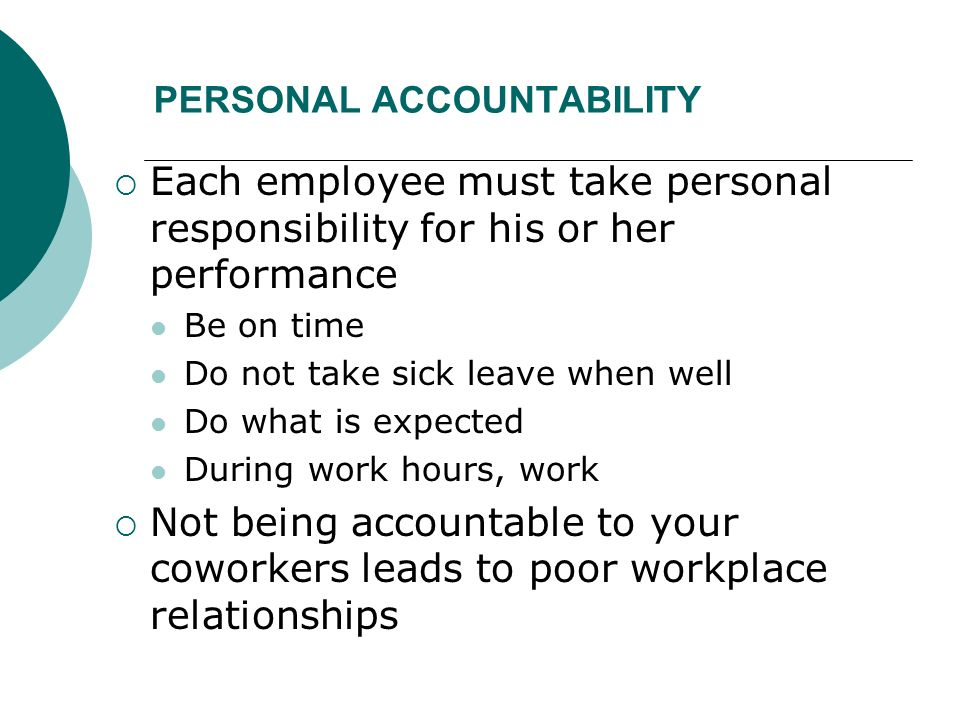 accountability and being on time Definition of accountability being accountable simply means being responsible  for decisions made,  accountability eliminates the time and effort you spend on .