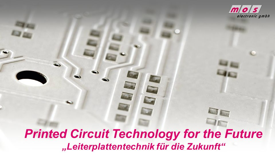 "Printed Circuit Technology for the Future ""Leiterplattentechnik für die Zukunft"