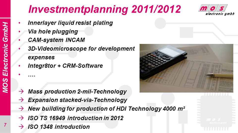 Investmentplanning 2011/2012 MOS Electronic GmbH
