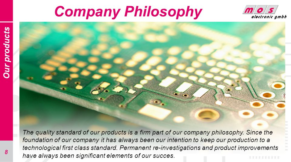 Company Philosophy Our products