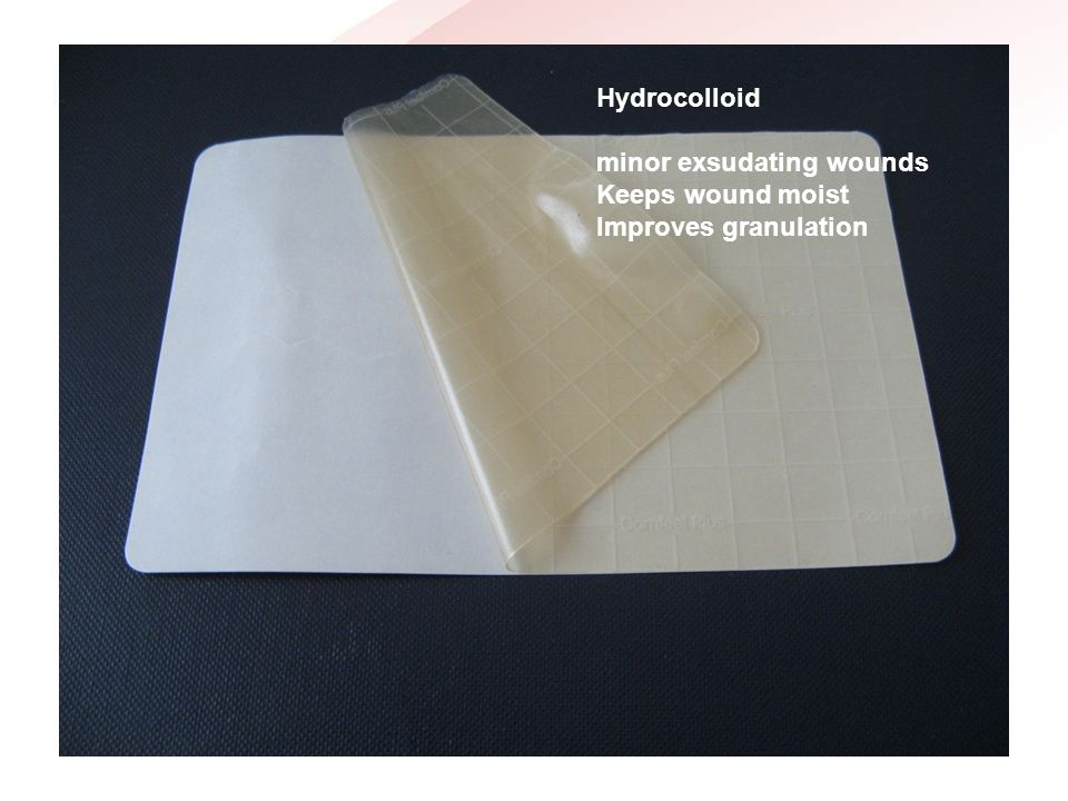 Hydrocolloid minor exsudating wounds Keeps wound moist Improves granulation