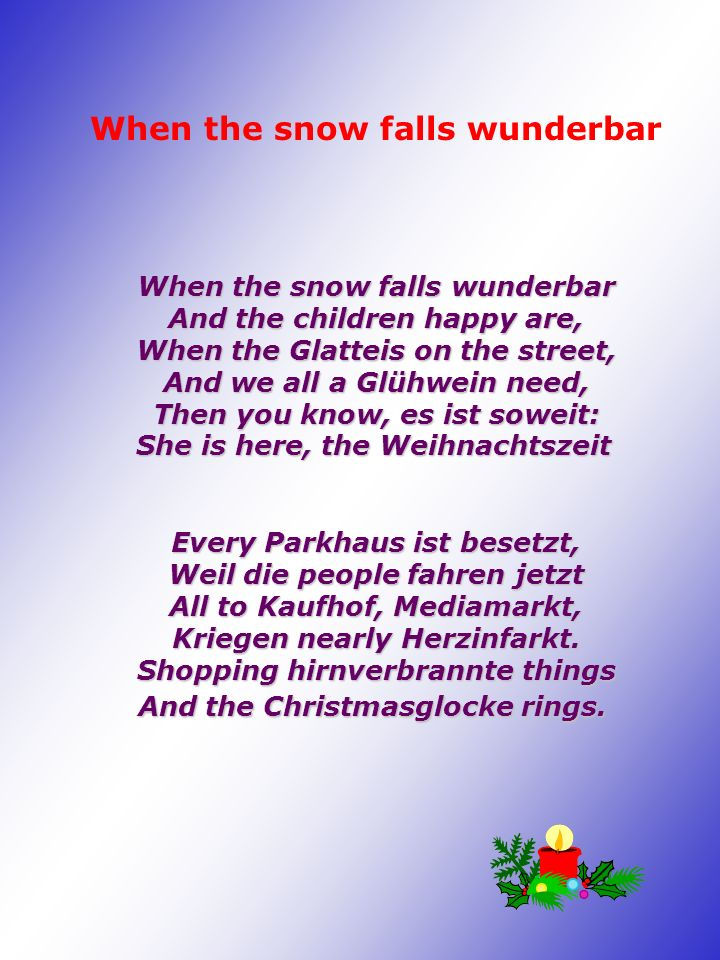 When the snow falls wunderbar