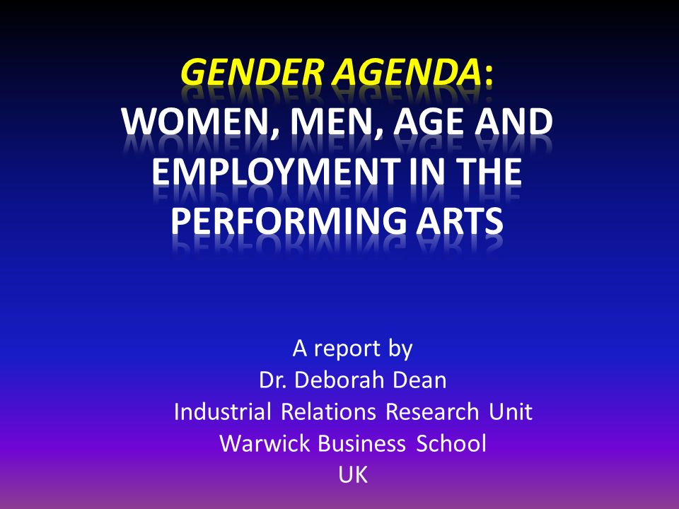 Gender Agenda: Women, Men, Age and Employment in the Performing Arts