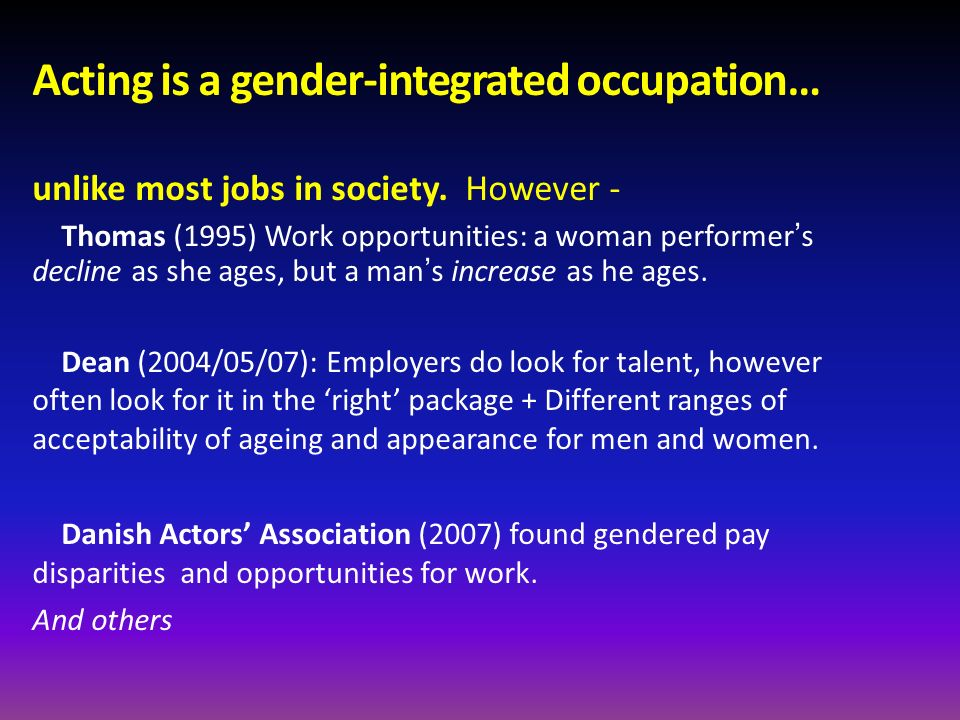 Acting is a gender-integrated occupation…