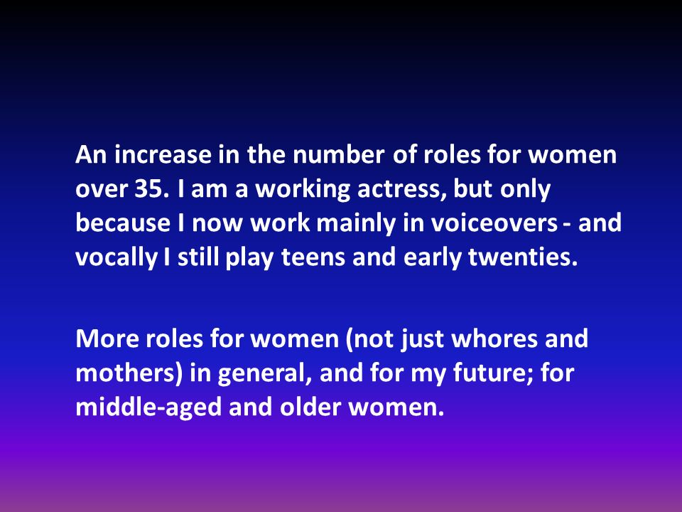 An increase in the number of roles for women over 35