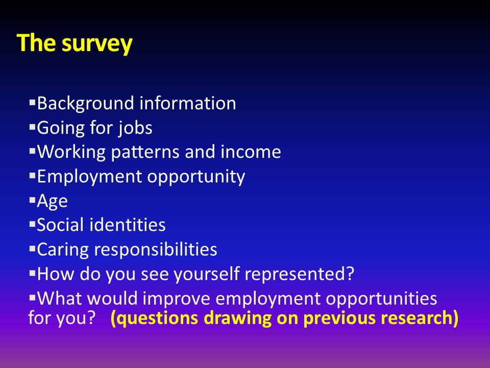 The survey Background information Going for jobs