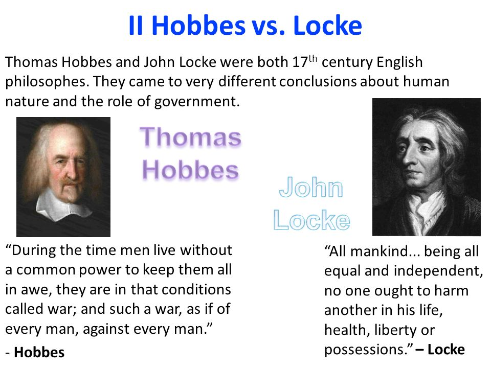 Compare and contrast the philosophies of Thomas Hobbes and John Locke.