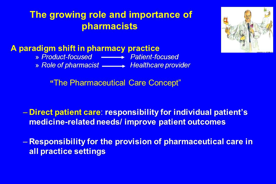 the important role of a pharmacists That others outside of pharmacy recognize the importance of pharmacists and their expanded role is demonstrated by the recent national governors association paper, the expanding role of pharmacists in a transformed health care system.