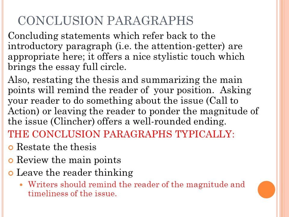 restating thesis in conclusion paragraph How to write a five paragraph essay when restating your thesis in the conclusion you do not want to use the exact same words or phrases.