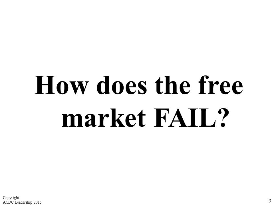 How does the free market FAIL