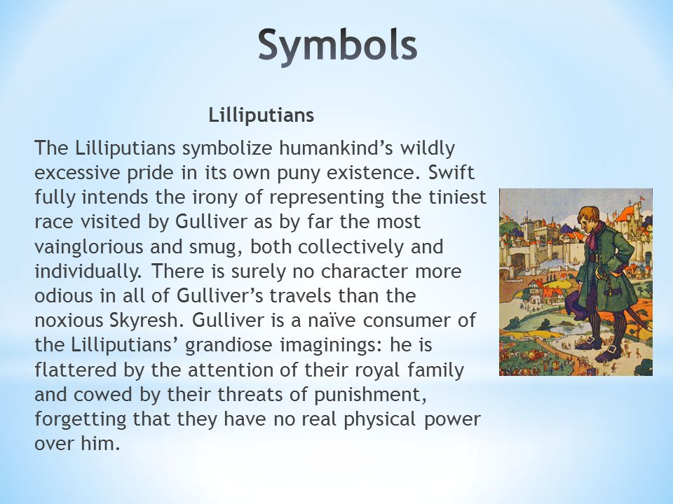 the symbolism behind gullivers travels and the satire on a nation Gulliver's travels to lilliput & blefuscu detailed location,, history, politics, culture and satire of lilliput the lilliputian court customs are very interesting.