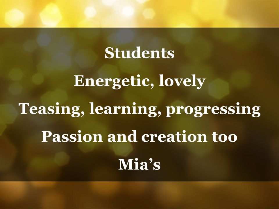 Teasing, learning, progressing Passion and creation too
