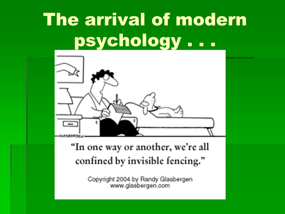 evolution of modern psychology Modern evolutionary psychology has its roots in the late 1980s and early 1990s,  when psychologist leda cosmides and anthropologist john tooby from.