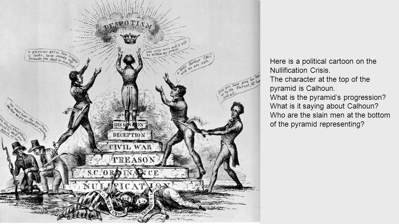 an analysis of nullification crisis by john c calhoun I'm closer in height to john c calhoun than to james madison  to this  analysis of majority rule calhoun added a critique of national political par- ties   stitutional amendment overruling that state's act of nullification.