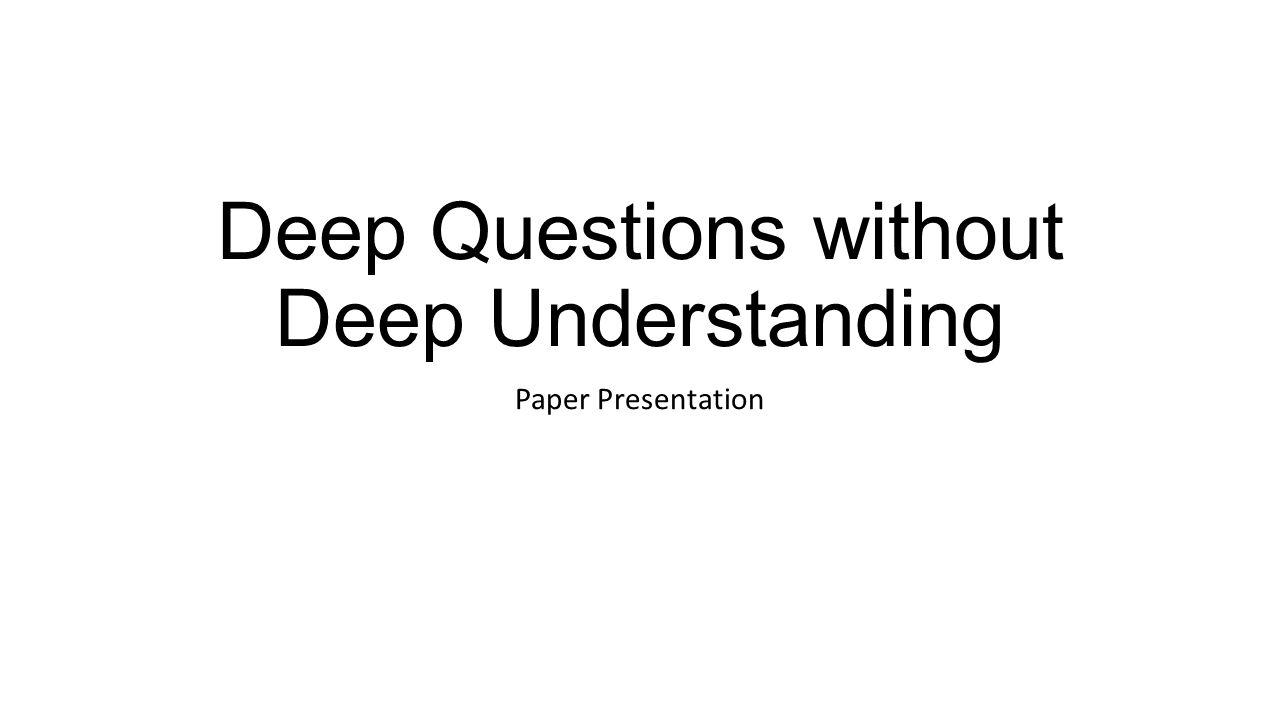 Deep Questions without Deep Understanding