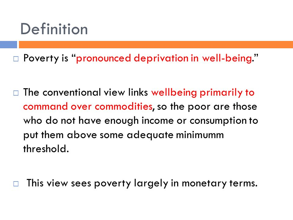 poverty as the deprivation in well being 15 chapter 1 the nature and evolution of poverty p overty is pronounced deprivation in well-being but what precisely is deprivation the voices of poor.