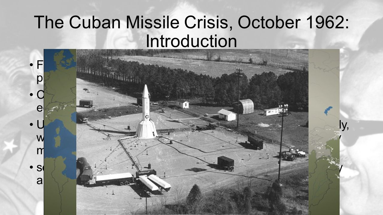 an introduction to the cuban missile crisis Essay: cuban missile crisis during the administration of united states president john f kennedy, the cold war reached its most dangerous state, and the united states and the union of soviet socialist republics (ussr) came to the edge of nuclear war in what was known as the cuban missile crisis.