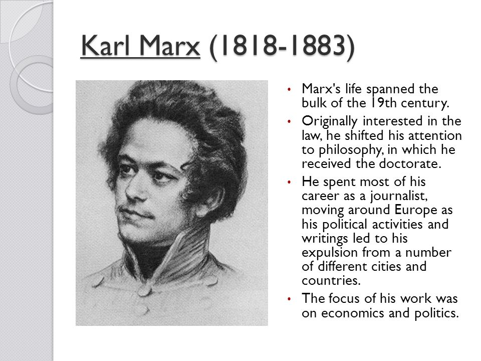 the life of karl marx The life of karl marx karl marx was the co-author of the communist manifesto, along with friedrich engels the communist manifesto is a pamphlet that was written to let the public know how the working class was being treated, and to try to get rid of the class system that existed at the time.
