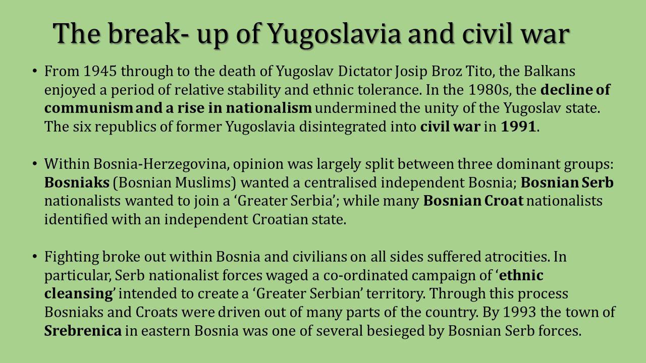4 The break- up of Yugoslavia ...